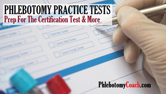 Phlebotomy Practice Test | Phlebotomy Coach